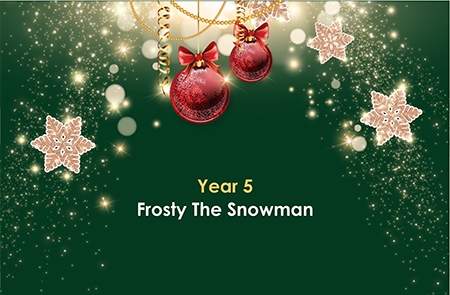 Year 5 – Frosty The Snowman