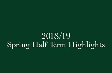 Spring Half Term Highlights 2018/19