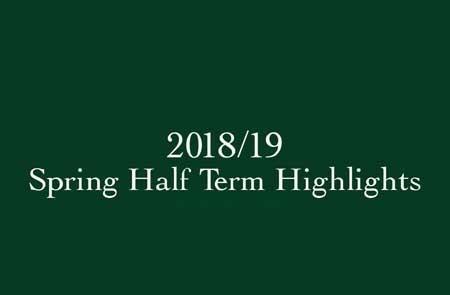 Spring Half Term Highlights 2018/19