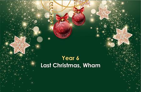 Year 6 – Last Christmas